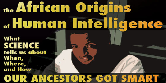 The African Origins of Human Intelligence